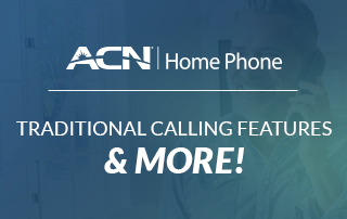 ACN Home Phone Service – Traditional Calling Features & More!